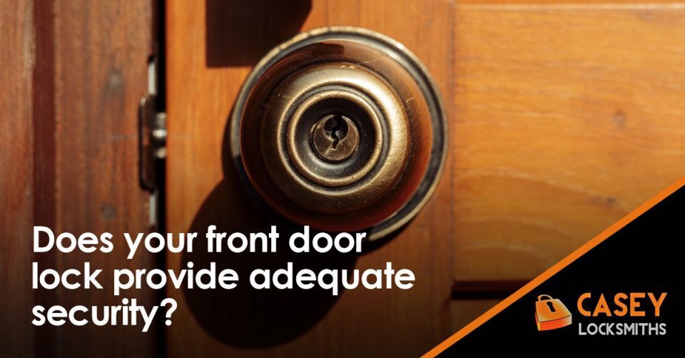 Does Your Front Door Lock Provide Adequate Security For Your Home